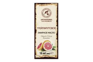 Масло эфирное Грейпфрутовое Ароматика 10мл
