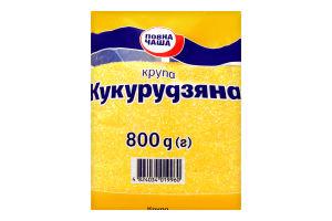 Крупа кукурузная Повна Чаша м/у 800г