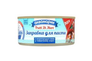 """Заправка для пасти з мореп.в т/с """"АКВА"""" ключ 185г"""