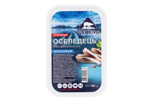 Оселедець філе-шматочки в олії Бочковий Iceberg п/у 180г