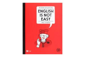 Книга Английский для взрослых English Is Not Easy Vivat 1шт