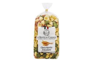 Изделия макаронные Orecchiette Tricolore Le Bonta` del Casale м/у 500г